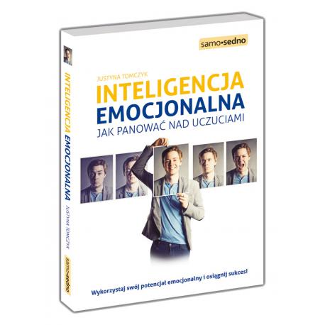 Inteligencja emocjonalna. Jak panować nad uczuciami
