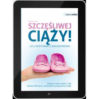 Szczęśliwej ciąży, czyli pozytywnie o macierzyństwie (e-book)