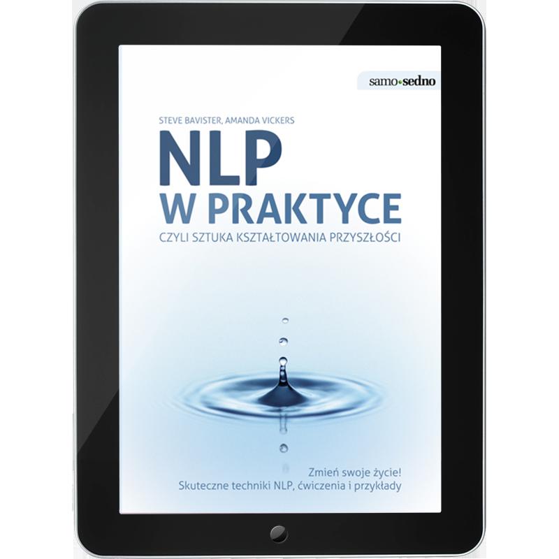 NLP w praktyce, czyli sztuka kształtowania przyszłości (e-book)
