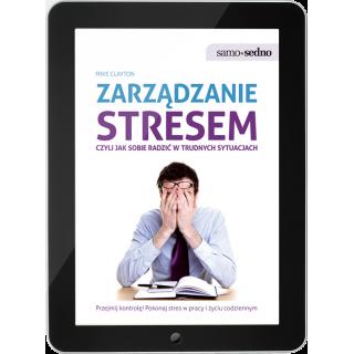 Zarządzanie stresem, czyli jak sobie radzić w trudnych sytuacjach (e-book)