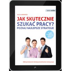 Jak skutecznie szukać pracy? Poznaj najlepsze strategie (e-book)