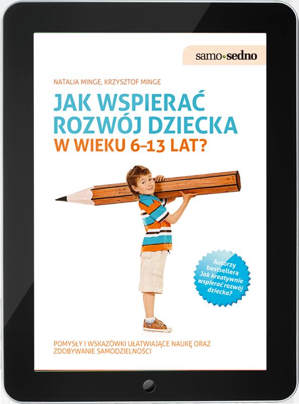 Jak wspierać rozwój dziecka w wieku 6-13 lat? (e-book)