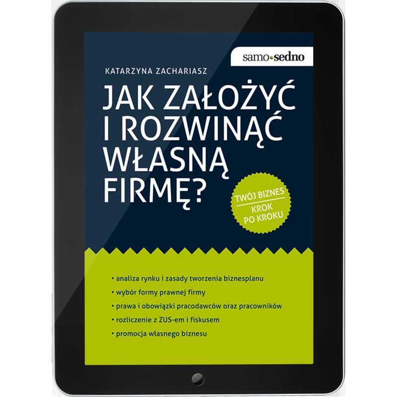 Jak założyć i rozwinąć własną firmę? (e-book)