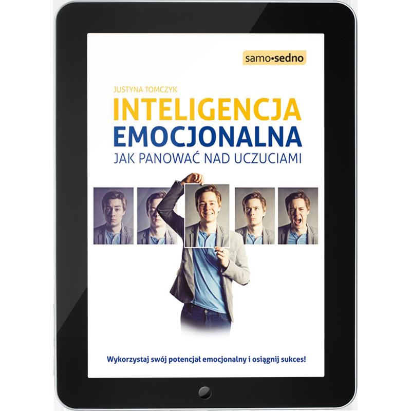 Inteligencja emocjonalna. Jak panować nad uczuciami (e-book)