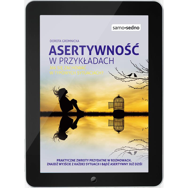 Asertywność w przykładach. Jak zachować się w typowych sytuacjach (e-book)