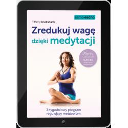 Zredukuj wagę dzięki medytacji. 3-tygodniowy program regulujący metabolizm (e-book)